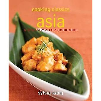 Asia - Step-by-step Cookbook - Cooking Classics by Sylvia Kang - 97898