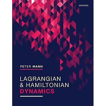 Lagrangian and Hamiltonian Dynamics by Lagrangian and Hamiltonian Dyn
