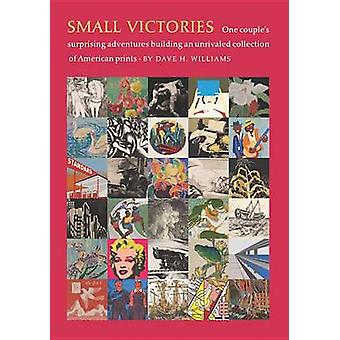 Small Victories - One Couple's Surprising Adventures Collecting Americ