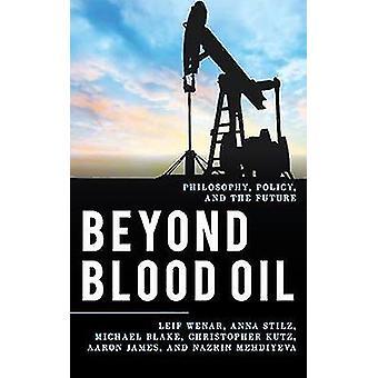 Além do sangue óleo - filosofia - política - e o futuro por além Bloo