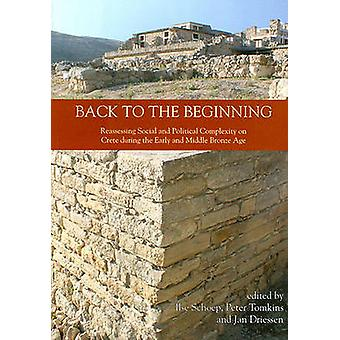 Back to the Beginning - Reassessing Social and Political Complexity on