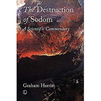 Destruction of Sodom, The: A Scientific Commentary