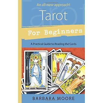 Tarot för nybörjare: en praktisk Guide till läsa korten