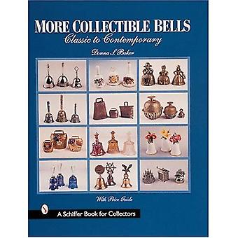 More Collectible Bells: Classic to Contemporary (Schiffer Book for Collectors)
