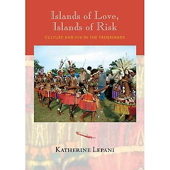 Islands of Love, Islands of Risk