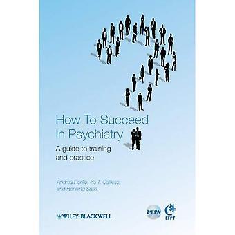 Hvordan lykkes i psykiatri: en Guide til opplæring og praksis