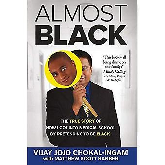 Quase preto: A verdadeira história de como eu tenho na escola de medicina, fingindo ser preto (decepção de ação afirmativa)