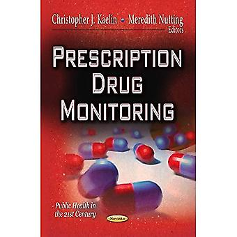 PRESCRIPTION DRUG MONITORING (Public Health in the 21st Century - Alcohol and Drug Abuse)