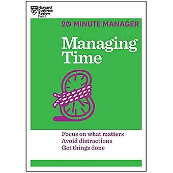 Managing Time (HBR 20-Minute Manager Series) (20 Minute Manager)