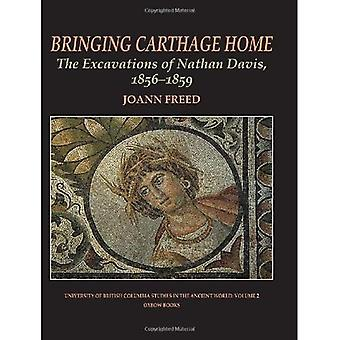Bringing Carthage Home: The Excavations of Nathan Davis, 1856-1859 (University of British Columbia Studies in the Ancient World)