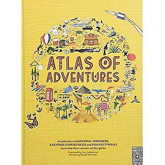 Atlas des aventures: une Collection de merveilles naturelles, passionnantes expériences et fêtes amusantes venant des quatre coins...