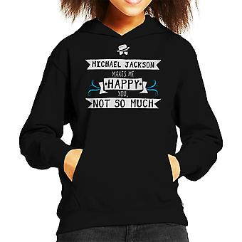 Michael Jackson Makes Me Happy You Not So Much Kid's Hooded Sweatshirt