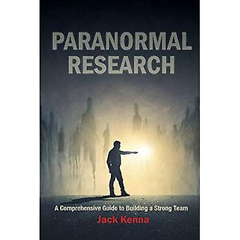 Paranormal Research: A Comprehensive Guide to Building a Strong Team