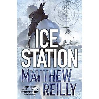 Ice Station by Matthew Reilly - 9780330513463 Book