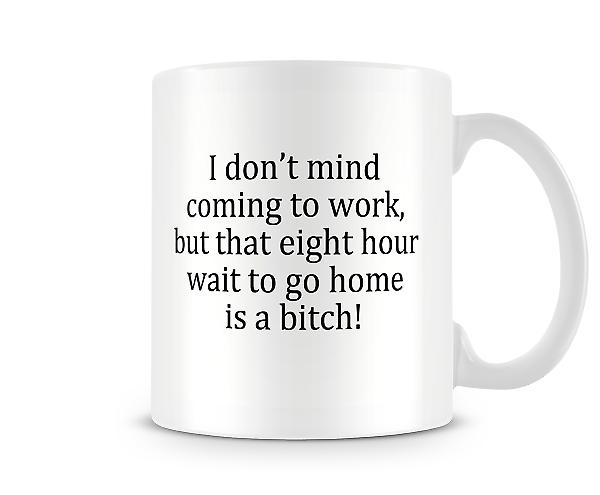 Decorative Writing I Don't Mind Coming To Work Mug