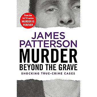 Murder Beyond the Grave - (Murder Is Forever - Volume 3) by James Patte