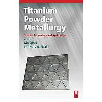 Titanium Powder Metallurgy by Qian & Ma