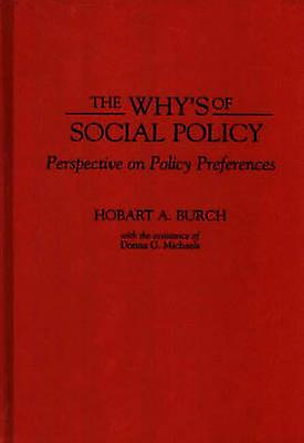 The Whys of Social Policy Perspective on Policy Preferences by Burch & Hobart A.