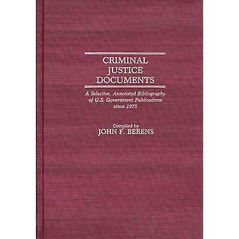 Strafjustiz dokumentiert eine selektive kommentierte Bibliographie der US-Regierung Publikationen seit 1975 von Berens & John F.