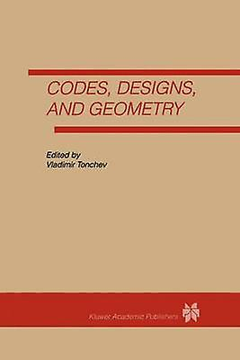 Codes Designs and Geometry by Tonchev & Vladimir