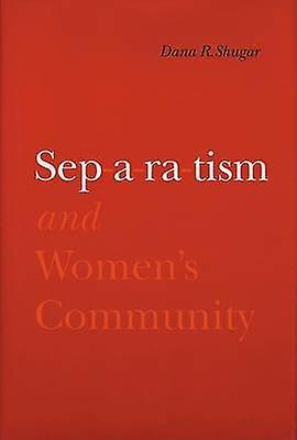 Separatism and femmes Community by Shugar & Dana R.
