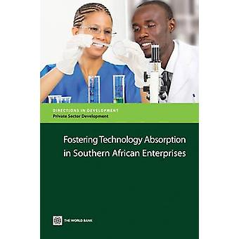 Fostering Technology Absorption in Southern African Enterprises by The World Bank