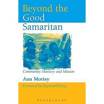 Beyond The Good Samaritan by Morisy & Ann