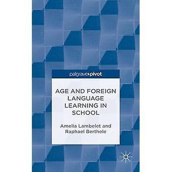 Ålder och inlärning av främmande språk i skolan av Lambelet & Amelia