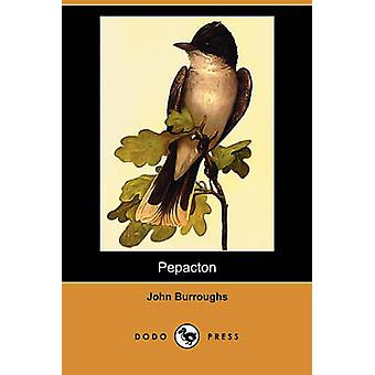 Pepacton Dodo Press by Burroughs & John
