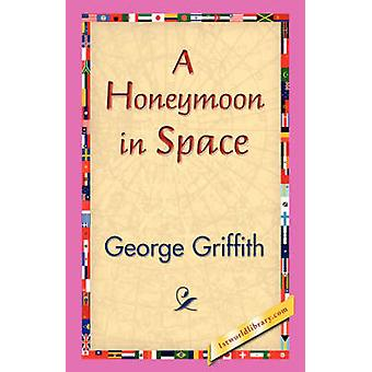 A Honeymoon in Space by Griffith & George