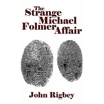 The Strange Michael Folmer Affair by Rigbey & John