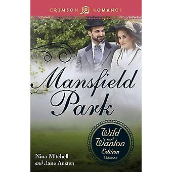 Mansfield Park The Wild and Wanton Edition Volume 2 by Mitchell & Nina