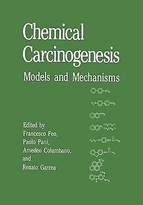 Chemical Carcinogenesis  Models and Mechanisms by Feo & Francisco