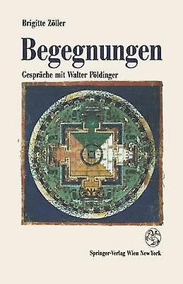 Begegnungen Gesprache Mit Walter Poldinger by Zaller & Brigitte
