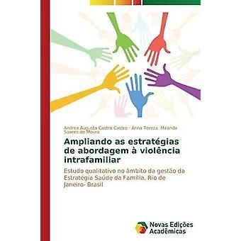 Ampliando als Estratgias de Abordagem Violncia intrafamiliar von Castro Andrea Augusta Castro