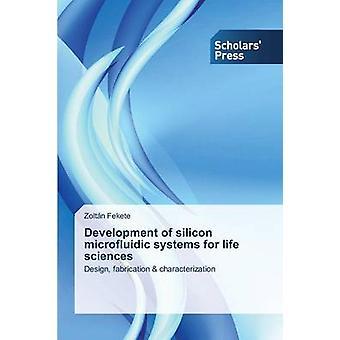 Sviluppo di sistemi microfluidici Silicon for Life Sciences di Fekete Zoltan