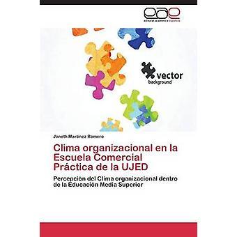 Clima Organizacional En la Escuela Comercial Prctica De La UJED durch Martnez Romero Janeth