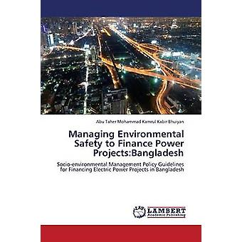 Managing Environmental Safety to Finance Power Projects Bangladesh by Bhuiyan Abu Taher Mohammad Kamrul Kabir