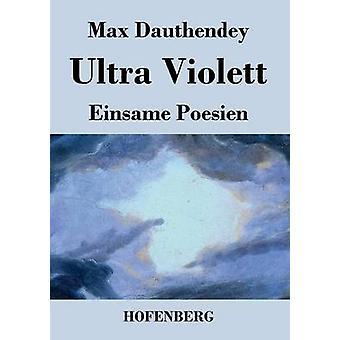 Ultra Violett par Max Dauthendey