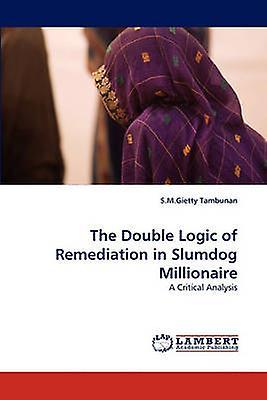 The Double Logic of Remediation in Slumdog Millionaire by Tambunan & S.M.Gietty