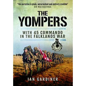 The Yompers - With 45 Commando in the Falklands War by Ian R. Gardiner