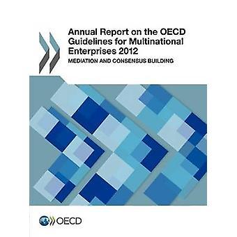 Relatório anual sobre as orientações da OCDE para multinacionais empresas 2012 mediação e construção de consenso pela OCDE