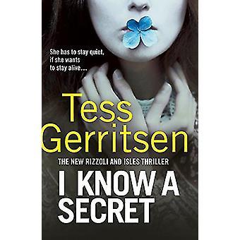 Ik weet een geheim - (Rizzoli & Isles 12) door Tess Gerritsen - 97808575021
