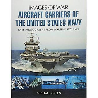 Porte-avions de la marine des États-Unis: des photographies d'Archives de guerre (Images de la guerre)