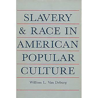 Slavery and Race in American Popular Culture by William L. Van Deburg