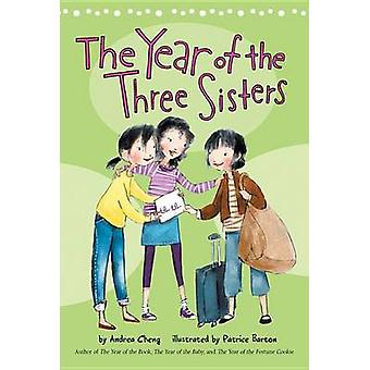 The Year of the Three Sisters by Andrea Cheng - Patrice Barton - 9780