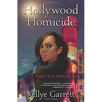 Hollywood Homicide by Kellye Garrett - 9780738752617 Book