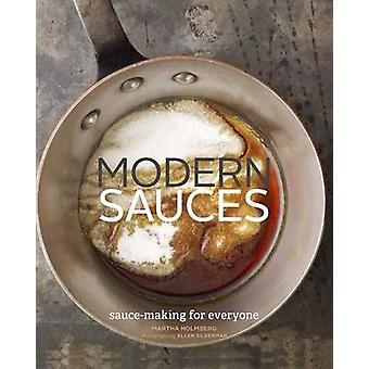 Modern Sauces by Martha Holmberg - 9780811878388 Book