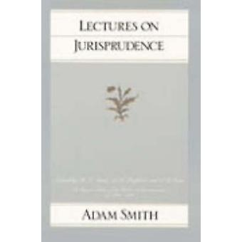 Lectures on Jurisprudence by Adam Smith - Ronald L. Meek - D. D. Raph