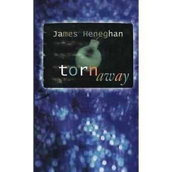 Torn away by James Heneghan - 9781551432632 Book